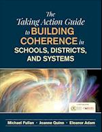 The Taking Action Guide to Building Coherence in Schools, Districts, and Systems