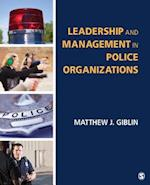 Leadership and Management in Police Organizations af Matthew J. Giblin
