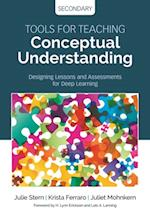 Tools for Teaching Conceptual Understanding, Secondary (Concept Based Curriculum and Instruction Series)