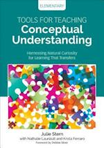 Tools for Teaching Conceptual Understanding, Elementary (Concept Based Curriculum and Instruction)