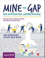 Mine the Gap for Mathematical Understanding, Grades 6-8 af John J Sangiovanni