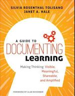 A Guide to Documenting Learning (Corwin Teaching Essentials)