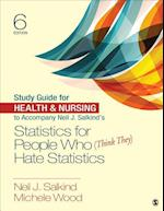 Study Guide for Health & Nursing to Accompany Neil J. Salkind's Statistics for People Who (Think They) Hate Statistics