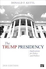 The Trump Presidency; Implications for Policy and Politics 2018