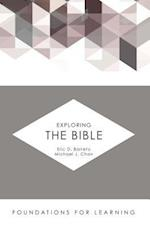 Exploring the Bible af Eric D. Barreto, Michael J. Chan