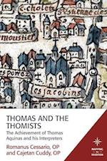 Thomas and the Thomists (Mapping the Tradition)