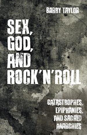 Sex, God, and Rock 'n' Roll