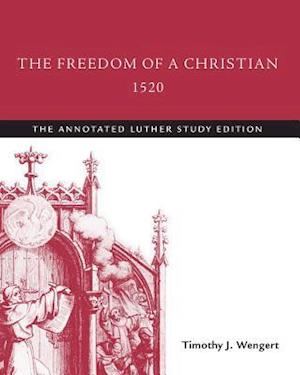 Freedom of a Christian, 1520 af Martin Luther