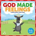 God Made Feelings (Frolic First Faith)