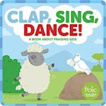 Clap, Sing, Dance! (Frolic First Faith)