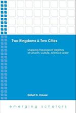 Two Kingdoms & Two Cities (Emerging Scholars)