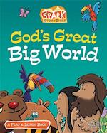 God's Great Big World (Spark Story Bible)