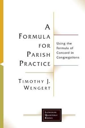 Bog, paperback A Formula for Parish Practice af J. Wengert Timothy