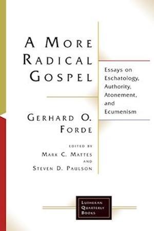 Bog, paperback A More Radical Gospel af Gerhard O. Forde
