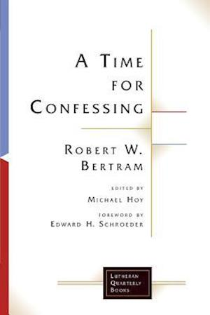 Bog, paperback A Time for Confessing af Robert W. Bertram