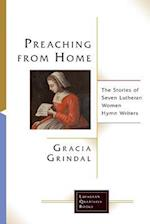 Preaching from Home (Lutheran Quarterly Books)