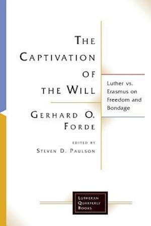 Bog, paperback The Captivation of the Will af Forde Gerhard O.