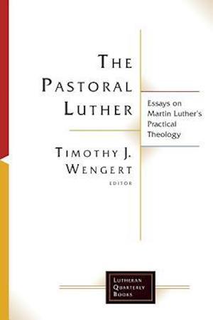 Bog, paperback The Pastoral Luther af Timothy J. Wengert
