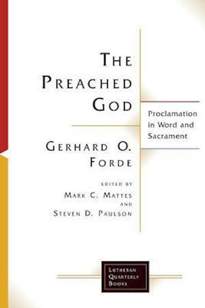 Bog, paperback The Preached God af Gerhard O. Forde