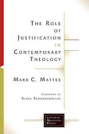 Bog, paperback The Role of Justification in Contemporary Theology af Mark C. Mattes