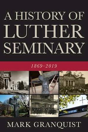 History of Luther Seminary: 1869-2019