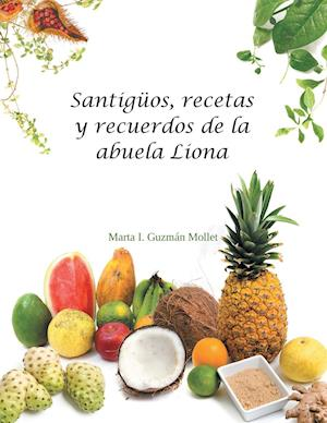 Bog, paperback Santiguos, Recetas y Recuerdos de La Abuela Liona af Marta Guzman Mollet