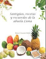 Santiguos, Recetas y Recuerdos de La Abuela Liona