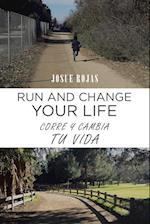 Run and Change Your Life: Corre y Cambia Tu Vida