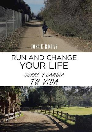 Bog, hardback Run and Change Your Life: Corre y Cambia Tu Vida af Josue Rojas