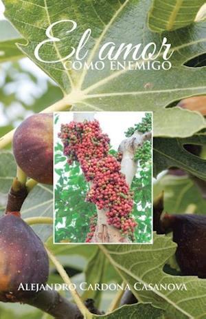 Bog, paperback El Amor Como Enemigo af Alejandro Cardona Casanova