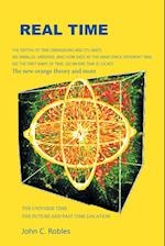 Real Time: The location of time in the future and past universe and dimensions