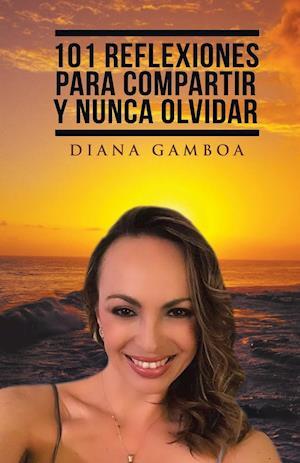Bog, paperback 101 Reflexiones Para Compartir y Nunca Olvidar af Diana Gamboa