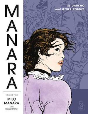 Bog, paperback Manara Library Volume 2: El Gaucho And Other Stories af Milo Manara