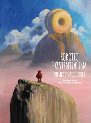 Robotic Existentialism: The Art Of Eric Joyner