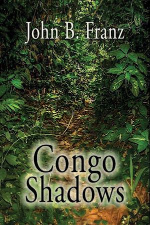 Bog, hæftet Congo Shadows af John B. Franz