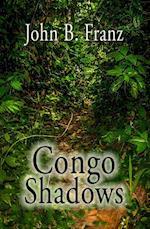 Congo Shadows af John B. Franz