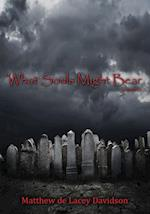 What Souls Might Bear - poems