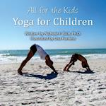 All for the Kids: Yoga for Children