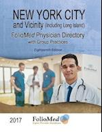 New York City and Vicinity (including Long Island) Physician Directory with Group Practices 2017 Eighteenth Edition