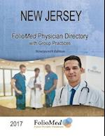 New Jersey Physician Directory with Healthcare Facilities 2017 Nineteenth Edition