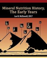 Mineral Nutrition History: The Early Years