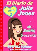 El Diario de Julia Jones - Libro 3 - Mi Sueno Secreto