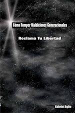 Como Romper Maldiciones Generacionales: Reclama tu Libertad