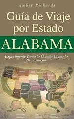 Alabama - Guia De Viaje Por Estado Experimente Tanto Lo Comun Como Lo Desconocido