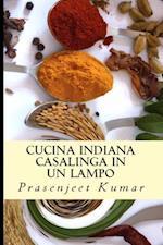 Cucina Indiana Casalinga in un Lampo af PRASENJEET KUMAR