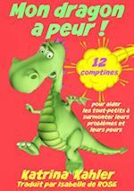 Mon dragon a peur! 12 comptines pour resoudre les problems
