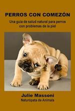 Perros con comezon: Una guia de salud natural para perros con problemas de la piel af Julie Massoni