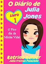 O Diario de Julia Jones - O Pior dia da Minha Vida!
