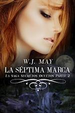 La Septima Marca - Segunda parte af W.J. May