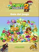 Plants vs Zombies 2 Guia del juego af Joshua Abbott